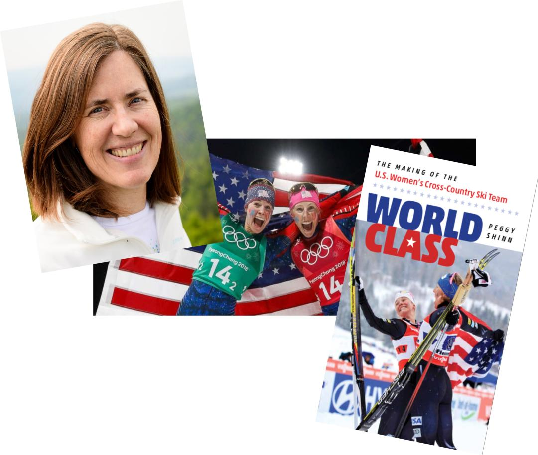 Peggy Shinn Author Photo, Book Cover World Class the Making of the US Women's Cross Country Ski Team image of gold medal winners at 2018 winter olympics